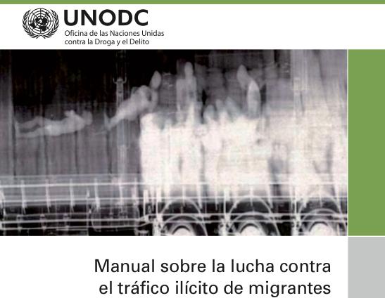 UNODOC — Manual sobre la lucha contra el trá co ilícito de migrantes