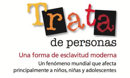 ARGENTINA — Trata de personas. Una forma de esclavitud moderna. Un fenómeno mundial que afecta principalmente a niños, niñas y adolescentes