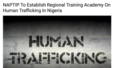 NIGERIA — NAPTIP to Establish Regional Training Academy on Human Trafficking