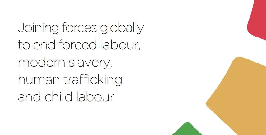 ALLIANCE 8.7 – Joining forces globally to end forced labour, modern slavery, human traf cking and child labour