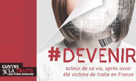 BROCHURE ET FILM — #DEVENIR — Acteur de sa vie, après avoir été victime de traite en France / COLLECTIF CONTRE LA TRAITE DES ETRES HUMAINS FRANCE