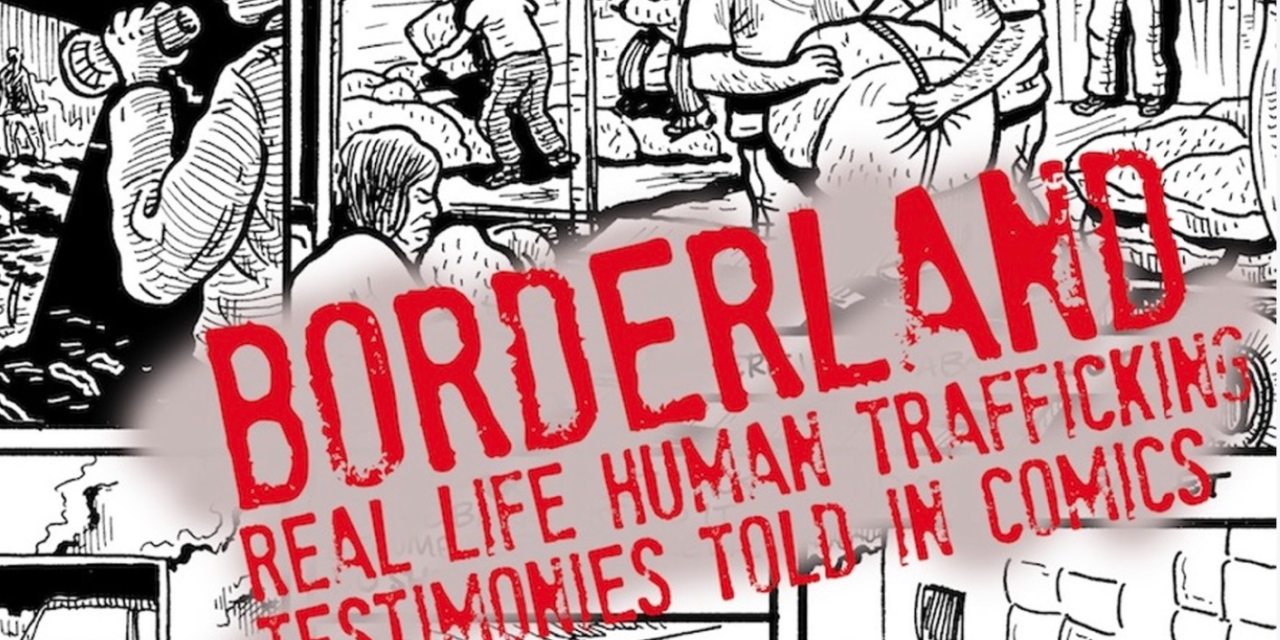 BORDERLAND: A COMIC BOOK ABOUT HUMAN TRAFFICKING