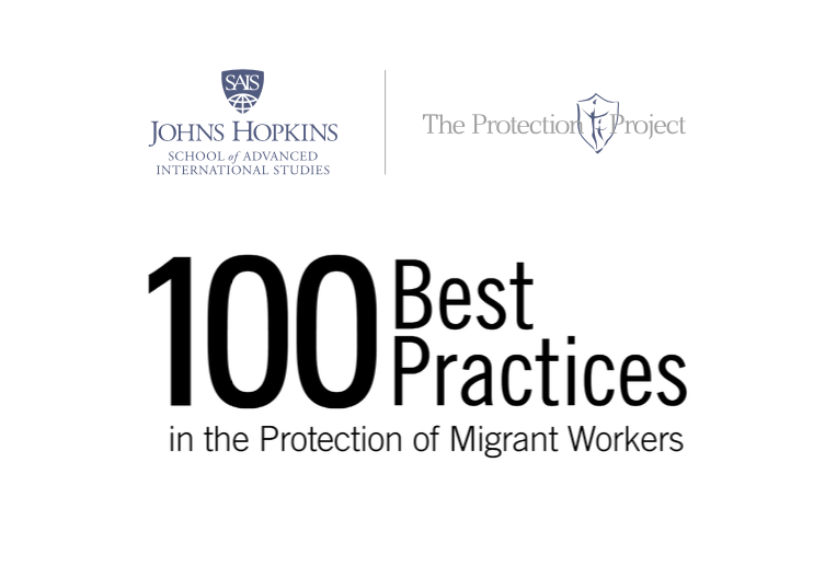 THE PROTECTION PROJECT / THE JOHNS HOPKINS UNIVERSITY: 100 Best Practices in the Protection of Migrant Workers