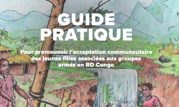 PRACTICAL GUIDE To foster community acceptance of girls associated with armed groups in DRCongo