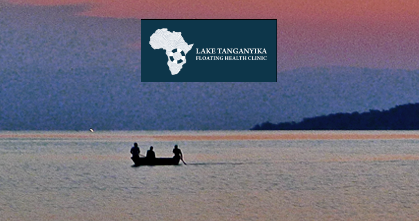 BURUNDI / CONGO / TANZANIA / ZAMBIA – The Lake Tanganyika Floating Health Clinic (LTFHC)