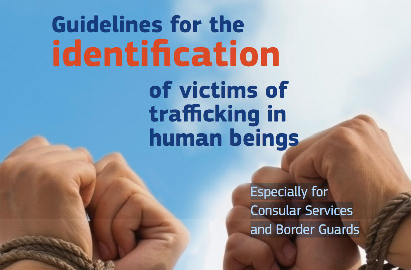 EUROPEAN COMMISSION — Guidelines for the identification of victims of trafficking in human beings — Especially for Consular Services and Border Guards — Especially for Consular Services and Border Guards