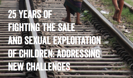 UN — 25 YEARS OF FIGHTING THE SALE AND SEXUAL EXPLOITATION OF CHILDREN: ADDRESSING NEW CHALLENGES