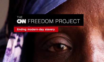 THE CNN FREEDOM PROJECT: ENDING MODERN-DAY SLAVERY — BLOG