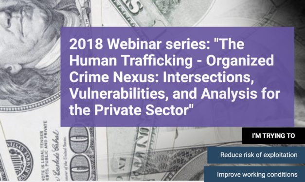RESPECT: Webinar Series 2018: The Human Trafficking — Organized Crime Nexus: Intersections, Vulnerabilities, and Analysis for the Private Sector