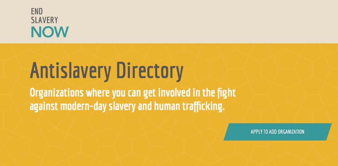 END SLAVERY NOW – Antislavery Directory – Organizations where you can get involved in the fight against modern-day slavery and human trafficking