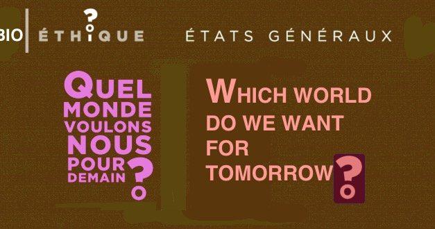 09.- Recherche sur l'embryon humain / Research on Human embryo — CHURCH OF FRANCE / États généraux de la bioéthique — Which world do we want for tomorrow? The brave newworld…