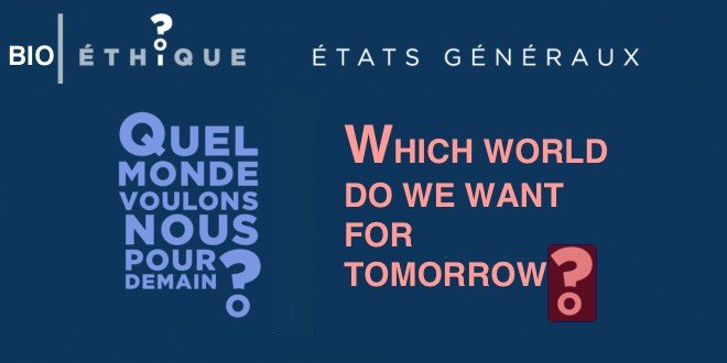 04.- Fin de vie / End of life – CHURCH OF FRANCE /  États généraux de la bioéthique – Which world do we want for tomorrow? The brave new world…