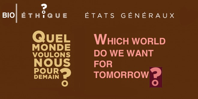 07.- Megadonnées / Megadata – CHURCH OF FRANCE /  États généraux de la bioéthique – Which world do we want for tomorrow? The brave new world…