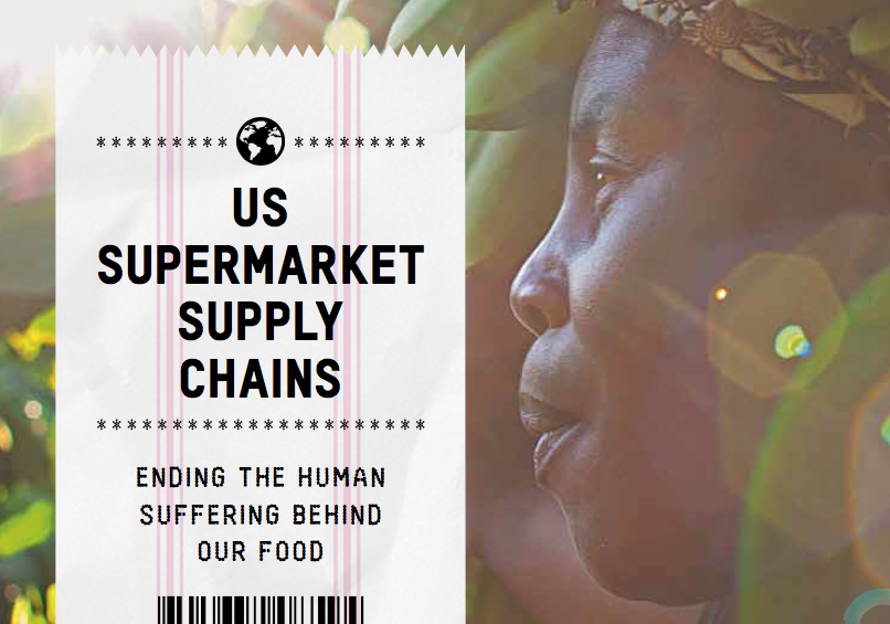 OXFAM — US Supermarket Supply Chains: Ending the human suffering behind our food