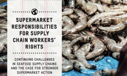 OXFAM — Supermarket Responsibilities for Supply Chain Workers' Rights: Continuing challenges in seafood supply chains and the case for stronger supermarket action
