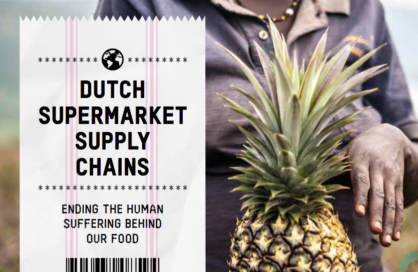 OXFAM – Dutch Supermarket Supply Chains: Ending the human suffering behind our food