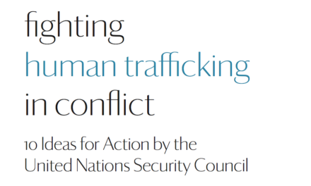 United Nations Security Council — Fighting human trafficking in conflict / Workshop Report