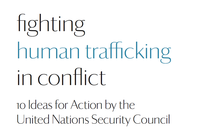 United Nations Security Council – Fighting human trafficking in conflict / Workshop Report