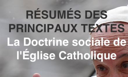 QUELLE SAGESSE POUR LE FUTUR : RÉSUMÉ DES 14 TEXTES PRINCIPAUX DE LA DOCTRINE SOCIALE DE L'EGLISE CATHOLIQUE