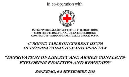 "DEPRIVATION OF LIBERTY AND ARMED CONFLICTS: EXPLORING REALITIES AND REMEDIES""  SANREMO, 6–8 SEPTEMBER 2018 — INTERNATIONAL INSTITUTE OF HUMANITARIAN LAW"