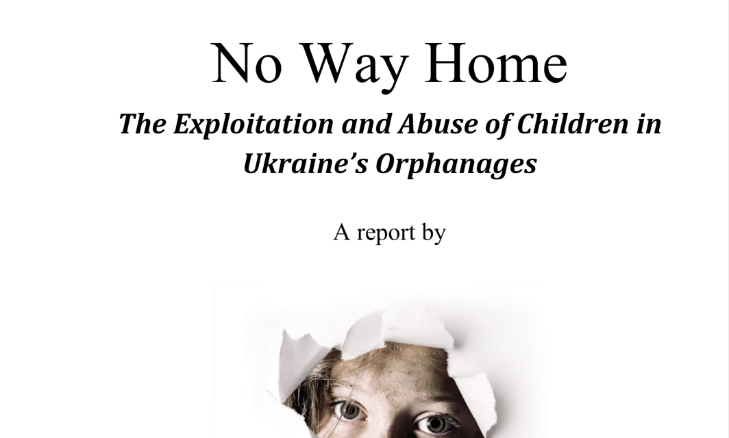 Disability Rights International — No Way Home The Exploitation and Abuse of Children in Ukraine's Orphanages