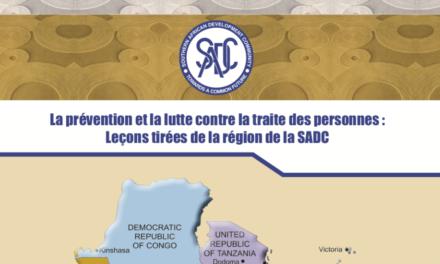 La prévention et la lutte contre la traite des personnes : Leçons tirées de la région de laSADC