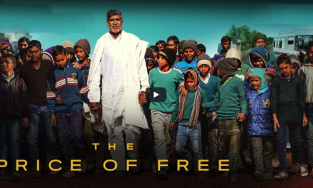 "INDIA — WATCH THE FILM ""THE PRICE FOR FREE"" / The thrilling story of Nobel Peace Laureate Kailash Satyarthi's journey to liberate every child from slavery"