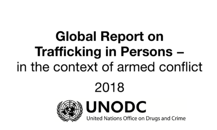UNODC — Global Report on Trafficking in Persons – in the context of armed conflict 2018