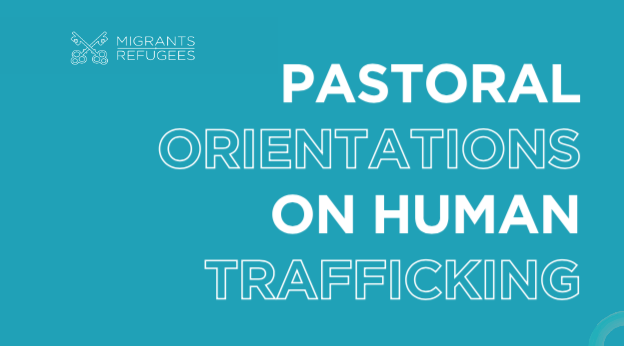 17 January 2019 : Publication of Pastoral Orientations on Human