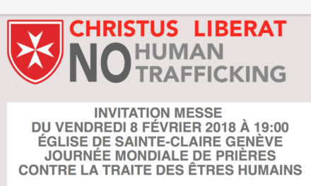 INVITATION MESSE, VENDREDI 8 FEVRIER 2019 A 19:00 — EGLISE DE STE-CLAIRE GENEVE — JOURNEE MONDIALE DE PRIERES CONTRE LA TRAITE DES ÊTRES HUMAINS
