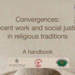 ILO – Convergences: decent work and social justice in religious traditions – A handbook / Convergences : travail