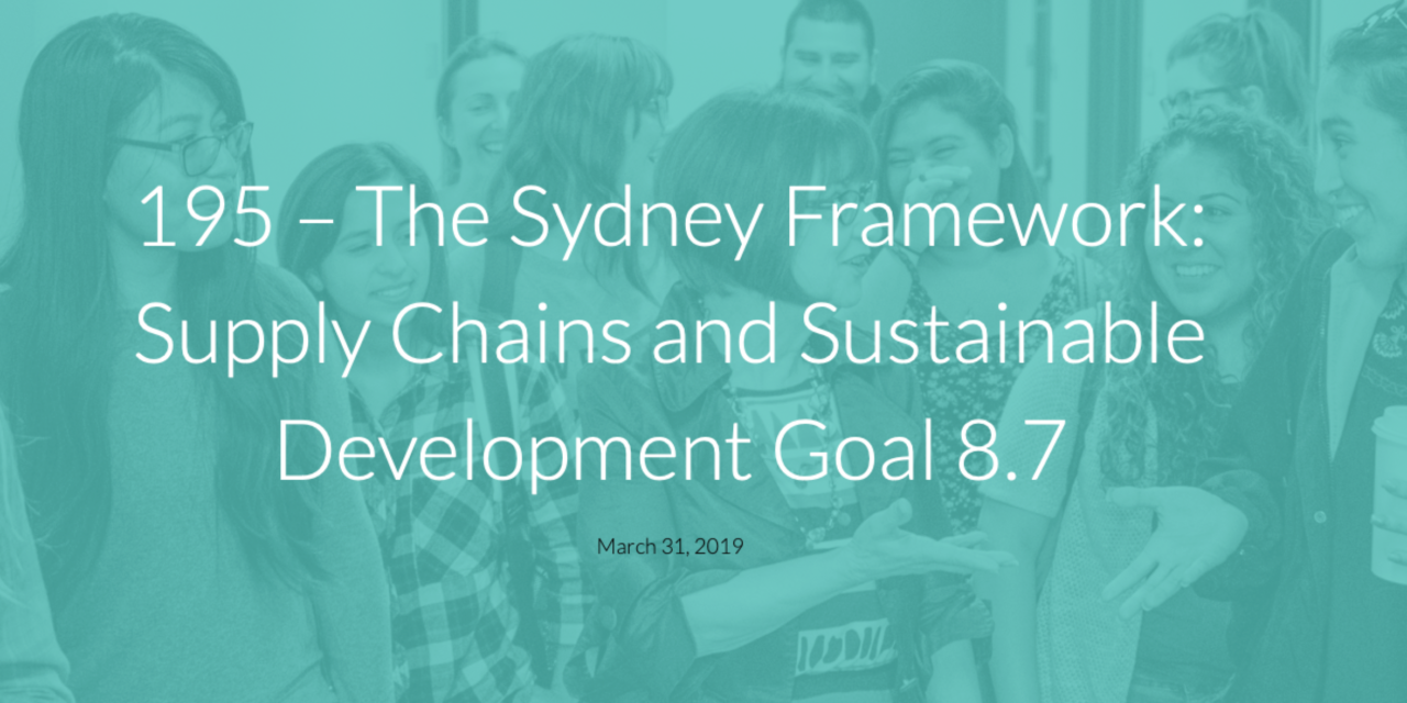 ENDING HUMAN TRAFFICKING — The Sydney Framework: Supply Chains and Sustainable Development Goal 8.7