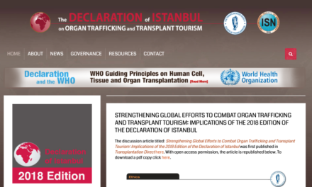STRENGTHENING GLOBAL EFFORTS TO COMBAT ORGAN TRAFFICKING AND TRANSPLANT TOURISM: IMPLICATIONS OF THE 2018 EDITION OF THE DECLARATION OF ISTANBUL