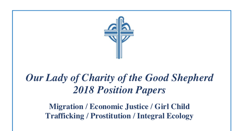 Our Lady of Charity of the Good Shepherd Position Papers Migration / Economic Justice / Girl Child Trafficking / Prostitution / Integral Ecology – ROME, 8-12 APRIL 2019 – CONFERENCE ON TRAFFICKING IN PERSONS