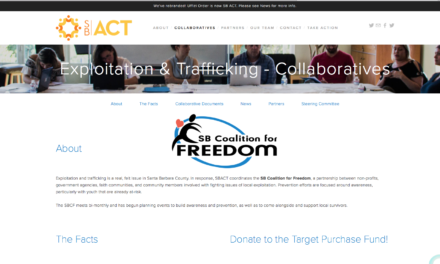 US CALIFORNIA Santa Barbara County — SBACT coordinates the SB Coalition for Freedom, a partnership between non-profits, government agencies, faith communities, and community members involved with fighting issues of local exploitation.