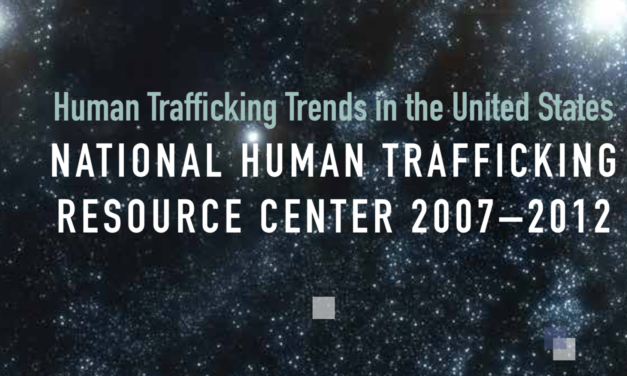 US – Human Trafficking Trends in the United States NATIONAL HUMAN TRAFFICKING RESOURCE CENTER 2007–2012
