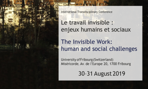 THE INVISIBLE WORK: HUMAN & SOCIAL CHALLENGES / 30-31 August 2019 International Conference AIESC – University of Fribourg (Switzerland)