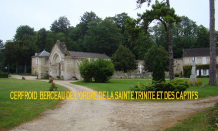 Retraite à Cerfroid du 29 juillet au 3 août 2019 — Berceau de l'ORDRE DES TRINITAIRES fondé en 1193 par Saint Jean deMatha