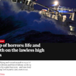 Ship of horrors: life and death on the lawless high seas – From bullying and sexual assault to squalid living conditions and forced labour, working at sea can be a grim business – and one deep-sea fishing fleet is particularly notorious