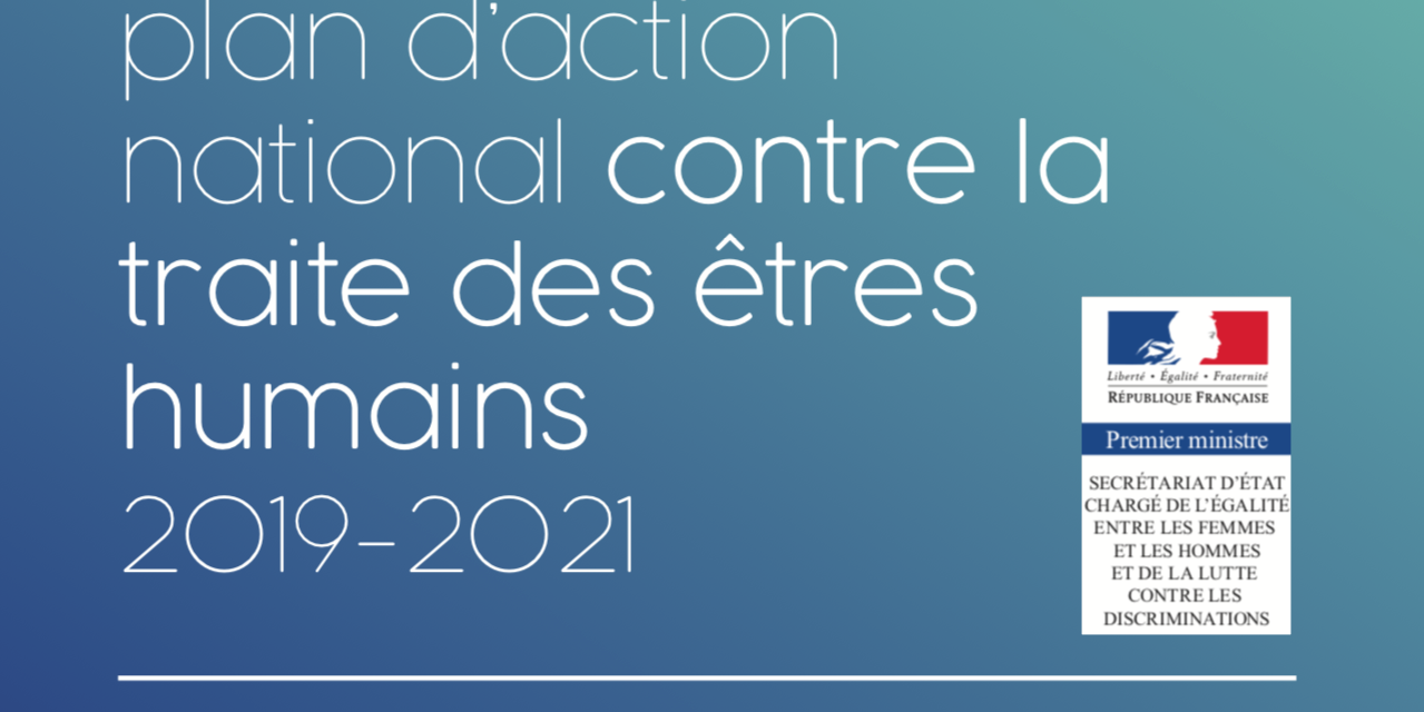 FRANCE SECRÉTARIAT D'ÉTAT CHARGÉ  DE LA LUTTE CONTRE LES DISCRIMINATIONS – PLan d'action national contre la traite des êtres humains 2019-2021