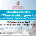 "International Meeting 28-30 Nov. 2019 –  The ""Church which goes forth"" Meeting"