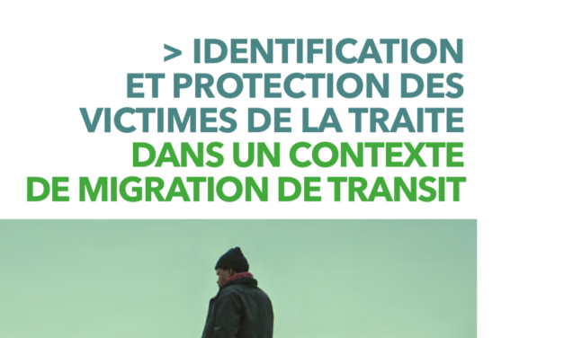 Une étude de France terre d'asile — IDENTIFICATION ET PROTECTION DES VICTIMES DE LA TRAITE DANS UN CONTEXTE DE MIGRATION DE TRANSIT