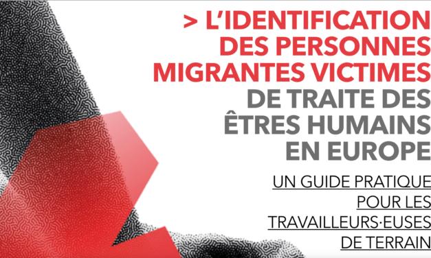 Une étude de France terre d'asile — L'IDENTIFICATION DES PERSONNES MIGRANTES VICTIMES DE TRAITE DES ÊTRES HUMAINS EN EUROPE, UN GUIDE PRATIQUE POUR LES TRAVAILLEURS·EUSES DE TERRAIN