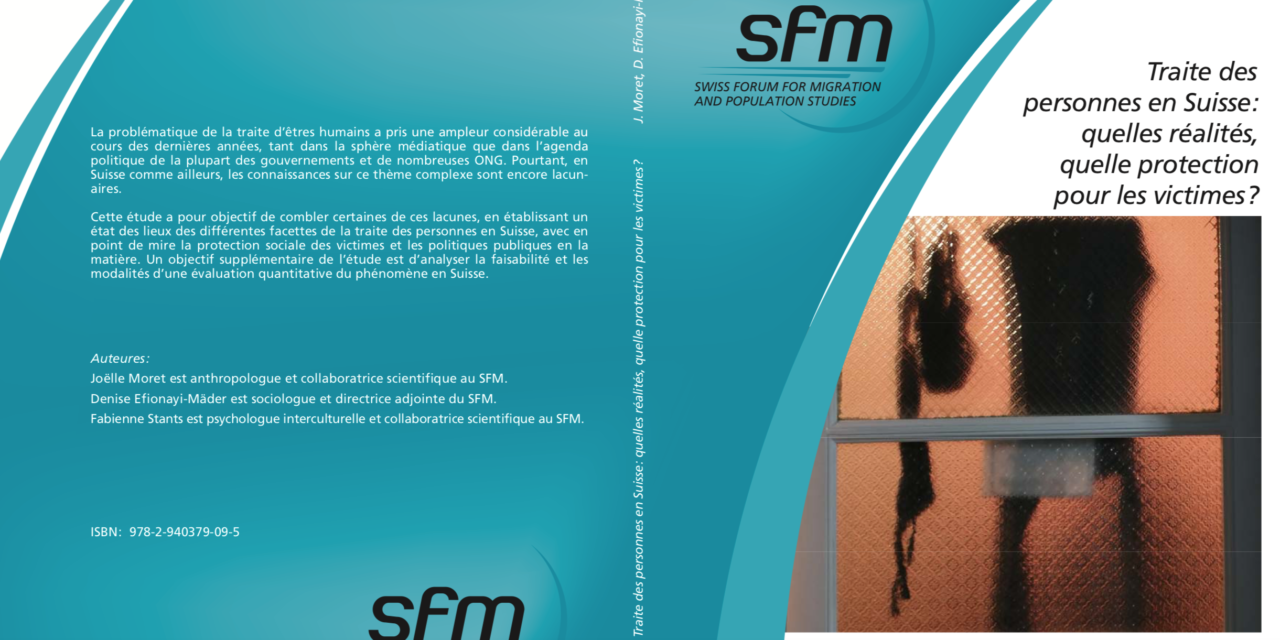 SWISS FORUM FOR MIGRATION AND POPULATION STUDIES (SFM) — Traite des personnes en Suisse: quelles réalités, quelle protection pour les victimes?