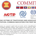 ASEAN – IDENTIFYING VICTIMS OF TRAFFICKING AND ASSOCIATED FORMS OF EXPLOITATION: COMMON INDICATORS FOR FIRST RESPONDERS