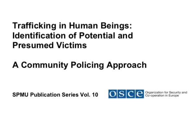 OSCE — Trafficking in Human Beings: Identification of Potential and Presumed Victims A Community Policing Approach