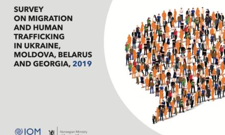 IOM —  SURVEY ON MIGRATION AND HUMAN TRAFFICKING IN UKRAINE, MOLDOVA, BELARUS AND GEORGIA, 2019