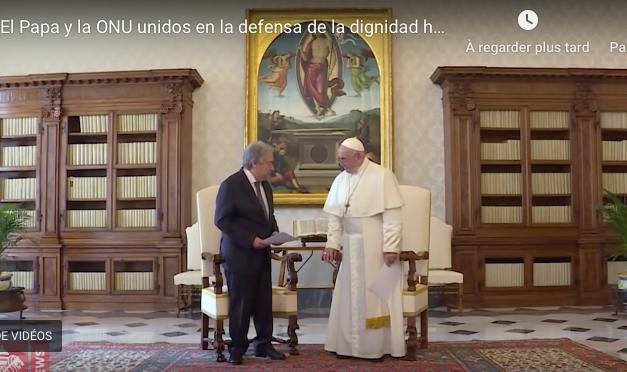Video Message 20 Dec. 2019 – El Papa y la ONU unidos en la defensa de la dignidad humana / The Pope and the UN united in defence of human dignity / Le Pape et l'ONU unis pour la défense de la dignité humaine