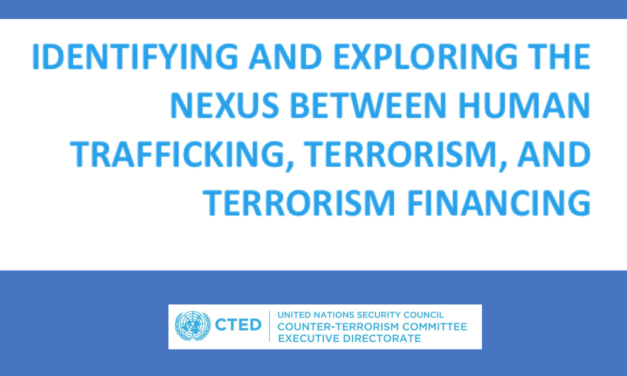 CTED, the Counter-Terrorism Committee, or any Committee member: IDENTIFYING AND EXPLORING THE NEXUS BETWEEN HUMAN TRAFFICKING, TERRORISM, AND TERRORISM FINANCING