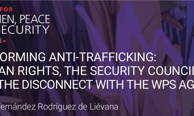 PERFORMING ANTI-TRAFFICKING: HUMAN RIGHTS, THE SECURITY COUNCIL AND THE DISCONNECT WITH THE WPS AGENDA